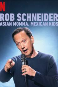 Rob Schneider Asian Momma Mexican Kids (2020) ร็อบ ชไนเดอร์ แม่เอเชีย ลูกเม็กซิกัน