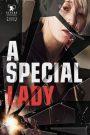 A Special Lady (2017) เหนือกว่าสตรี