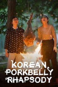 Korean Pork Belly Rhapsody (2021) มหากาพย์หมูสามชั้น Ep.1-2 จบ