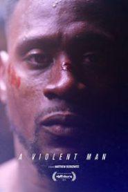 A Violent Man (2017) ชายผู้หมัดหนัก