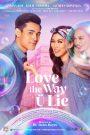 Love the Way U Lie (2020) รักที่โกหก