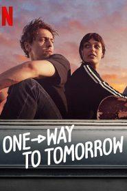 One-Way to Tomorrow (2020) พรุ่งนี้ที่ปลายทาง