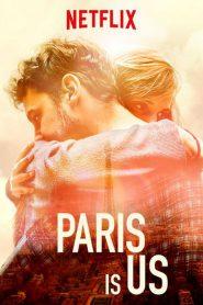 Paris Is Us (Paris est à nous) (2019) ปารีสแห่งรัก