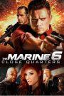 The Marine 6 Close Quarters (2018) เดอะ มารีน คนคลั่งล่าทะลุสุดขีดนรก ภาค 6