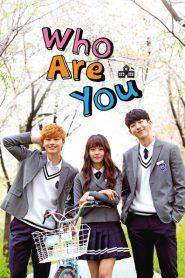 Who Are You School (2015) วัยรุ่นวัยรัก