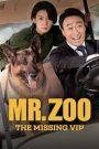 Mr. Zoo The Missing VIP (2020) มิสเตอร์ซูแขกวีไอพีที่หายไป