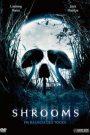 Shrooms (2007) มัน…ผุดจากนรก