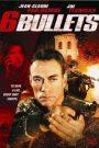 6 Bullets (2012) 6 นัดจัดตาย