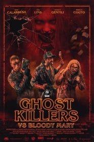 Ghost Killers vs. Bloody Mary (2018) ล่าท้าผีบลัดดี้แมรี่