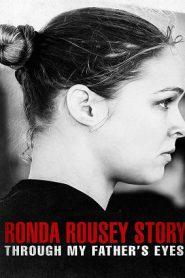 The Ronda Rousey Story Through My Father s Eyes (2019) เธอคือ…รอนด้า เราซีย์ สายเลือดนักสู้