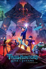 Trollhunters Rise of the Titans (2021) โทรลล์ฮันเตอร์ส ไรส์ ออฟ เดอะ ไททันส์