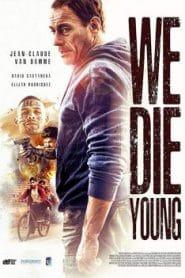 We Die Young (2019) หักเหลี่ยมแก๊งค์เลือดร้อน
