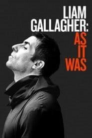 Liam Gallagher As It Was (2019) กัลลาเกอร์ ตัวตนไม่เคยเปลี่ยน