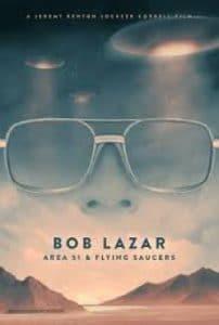 Bob Lazar Area 51 & Flying Saucers (2018) บ็อบ ลาซาร์ แอเรีย 51 และจานบิน