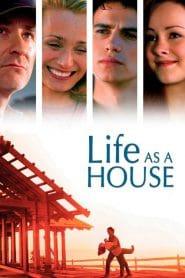 Life as a House (2001) มีเธอ มีฉัน ฝันไม่สลาย