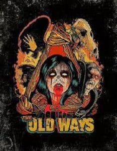 The Old Ways (2020) วิถีหลอน ดับวิญญาณ